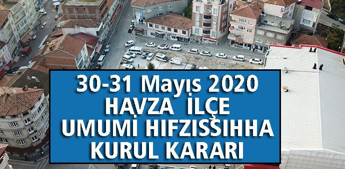 30-31 Mayıs 2020 HAVZA  İLÇE UMUMİ HIFZISSIHHA KURUL KARARI