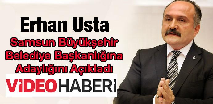 Erhan Usta, Samsun Bağımsız Belediye Başkan Adaylığını Açıkladı- Video Haber