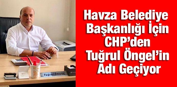 Havza Belediye Başkanlığına Tuğrul Öngel'in Adı Geçiyor
