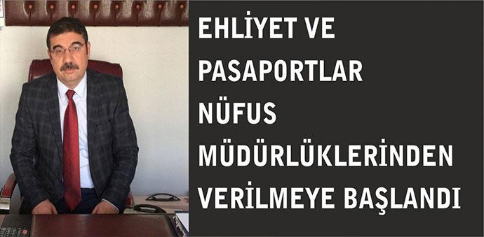 Pasaport ve Ehliyet Nüfus Müdürlüklerinden Veriliyor