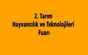 2. Tarım Hayvancılık ve Teknolojileri Fuarı