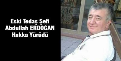 Abdullah Erdoğan Hakkın Rahmetine Kavuştu
