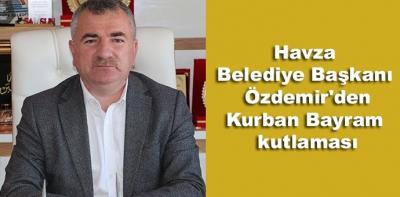 Havza Belediye Başkanı Özdemir'den Kurban Bayram kutlaması