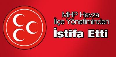 Havza MHP'de İlk İstifa Geldi