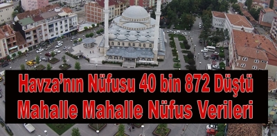 Havza Nüfusu 40 Bin 872 Geriledi