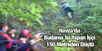 Havza'da Budama İşi Yapan İşçi 150 Metreden Düştü