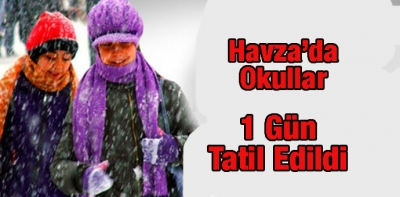 Havza'da Okullar Tatil Edildi