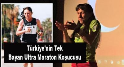 Türkiye'nin Tek Bayan Ultra Maraton Koşucusu